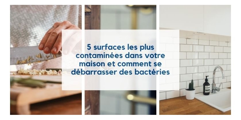 5 most contaminated surfaces in your home and how to get rid of bacteria