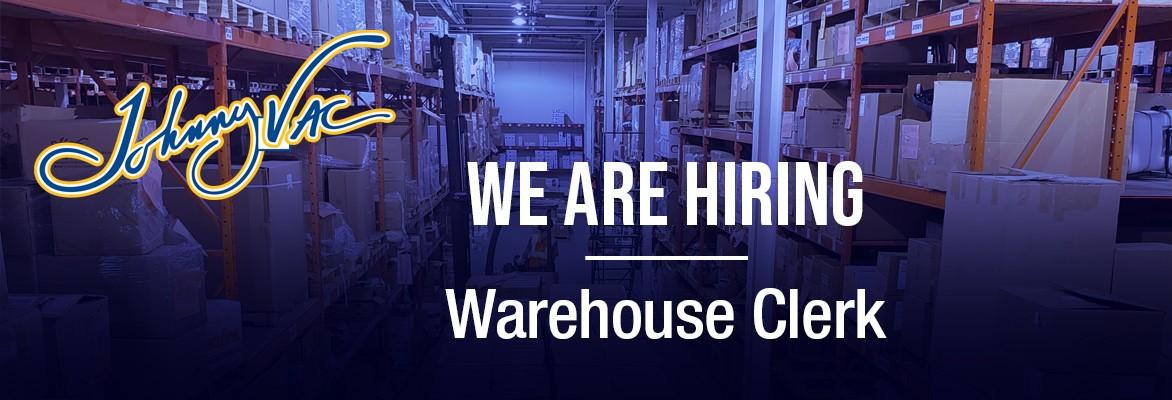 We are Hiring | Warehouse Clerk