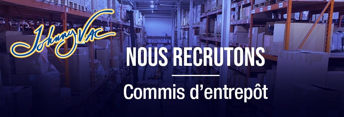 Nous recrutons   Commis d'entrepôt